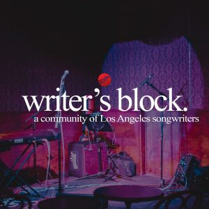 Our Songwriter Showcase, Writer's Block, Moves To Hollywood